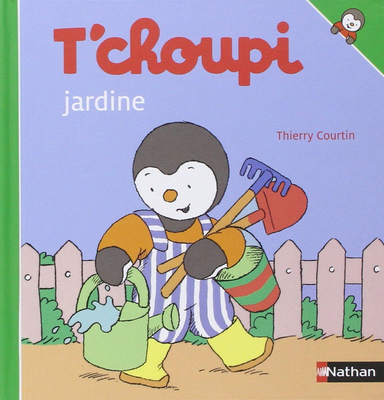 Amazon.fr - T'Choupi Jardine - Thierry Courtin - Livres serapportantà Tchoupi Francais