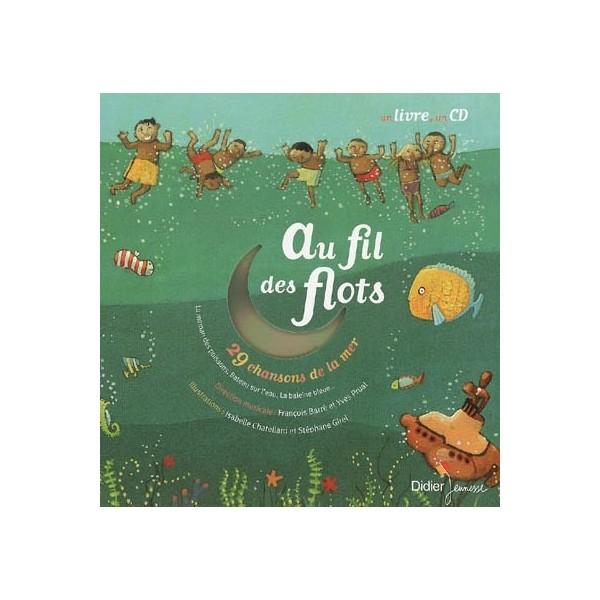 Au Fil Des Flots : 29 Chansons De La Mer - Librairie avec La Mer Chanson