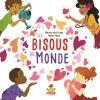 Ces Bisous Du Monde | Livre Enfant destiné Bisous Sur Le Nez
