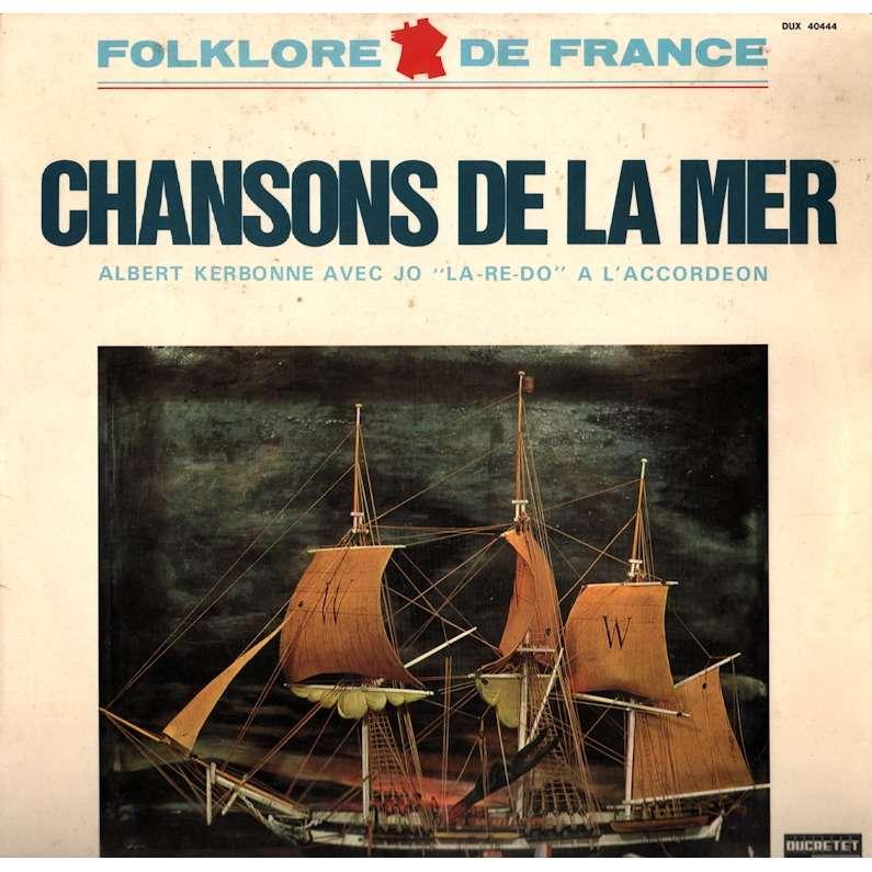 Chansons De La Mer De Albert Kerbonne, 33T Chez Grigo avec La Mer Chanson