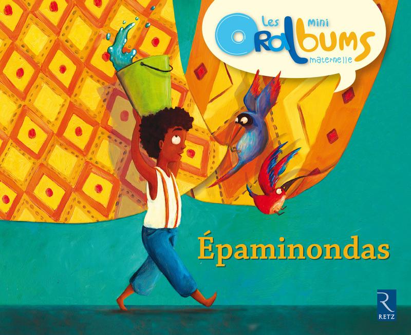 Epaminondas - Maternelle - Ouvrage Papier - Album à Éditions Retz Maternelle