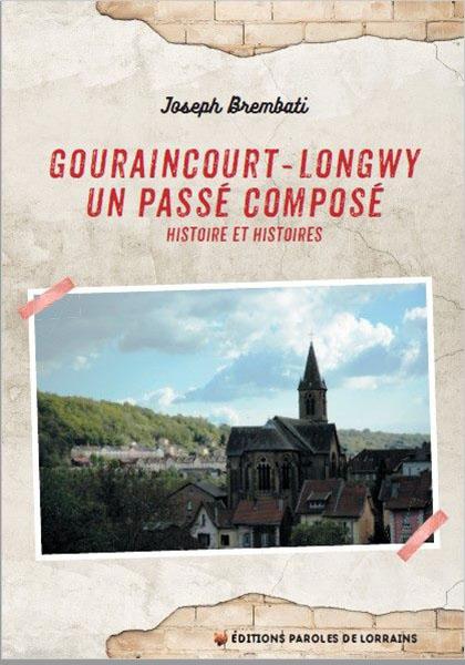 Gouraincourt : Passé Recomposé - Paroles De Lorrains avec Paroles De Lorrains
