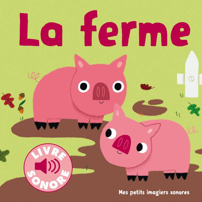 Livre: La Ferme / 6 Sons À Écouter, 6 Images À Regarder concernant Écouter Le Cri Des Animaux