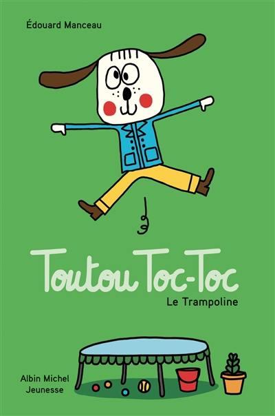 Livre : Le Trampoline, Toutou Toc-Toc, Écrit Par Edouard intérieur Toc Ou Pas Toc Livre