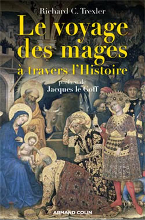 Livre: Le Voyage Des Mages À Travers L'Histoire, Richard C serapportantà L Histoire Des Rois Mages