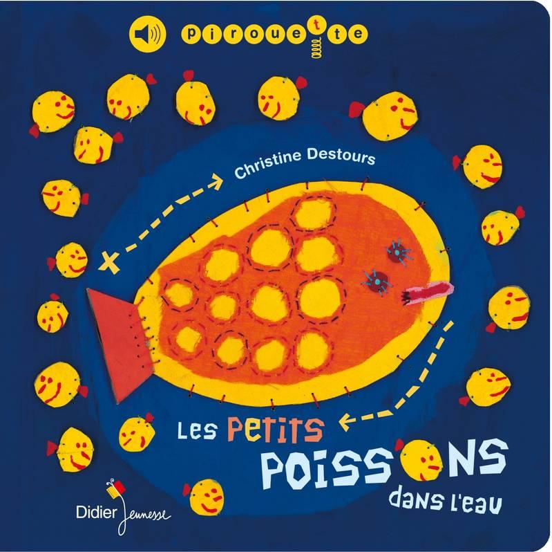 Livre: Les Petits Poissons Dans L'Eau, Destours, Christine intérieur Les Petis Poissons