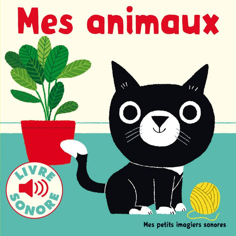Livre: Mes Animaux / 6 Images À Regarder, 6 Images À pour Écouter Le Cri Des Animaux
