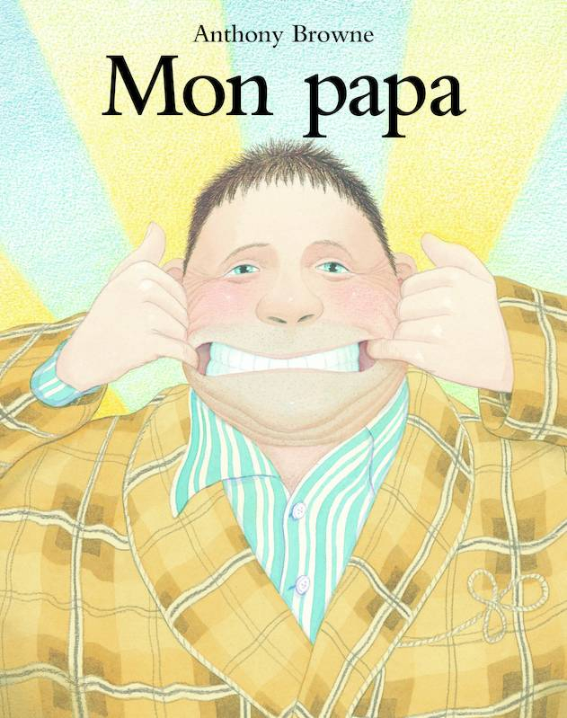 Livre: Mon Papa, Anthony Browne, École Des Loisirs, Les destiné Le Papa De Mon Papa