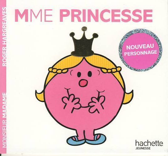 Livre Monsieur Madame: Madame Princesse - Roger Hargreaves concernant Madame Farceuse