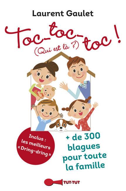 Livre: Toc Toc Toc ! (Qui Est Là ?), + De 300 Blagues Pour dedans Toc Ou Pas Toc Livre