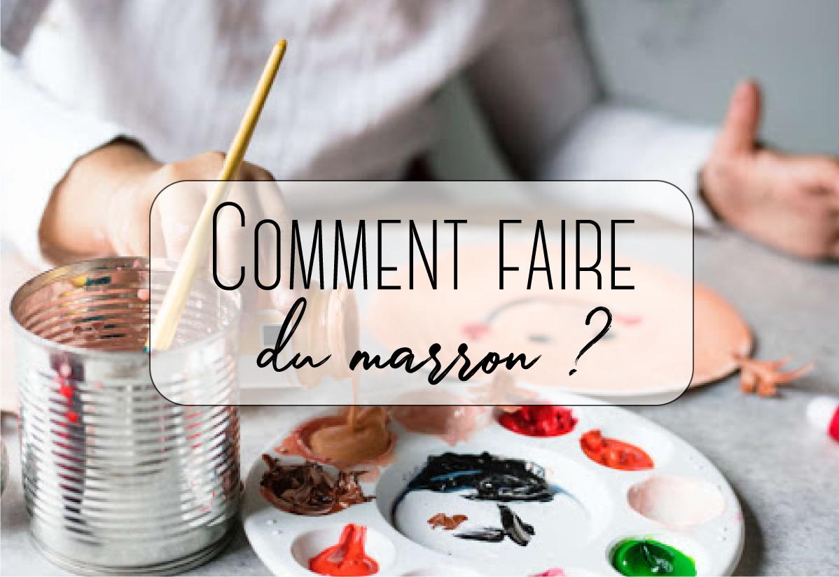 Magazine En Ligne Pour Les Diy Et Les Tendances Loisirs dedans Comment Fait On Du Marron
