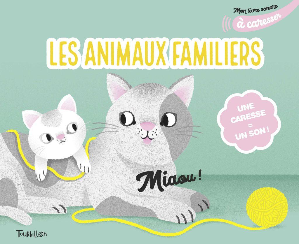 Mon Livre Sonore Des Animaux Familiers À Caresser à Écouter Le Cri Des Animaux