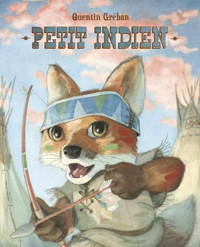 Petit Indien De Quentin Gréban - Poche - Livre - Decitre avec Petit Indien