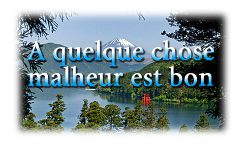 Proverbe A Tout Malheur Bonheur Est Bon - Les Plus Beaux destiné Bon The Bonheur