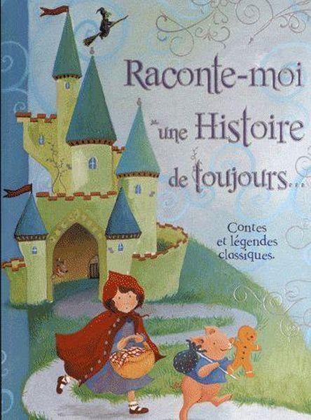 Raconte-Moi Une Histoire De Toujours - Livre - France Loisirs avec Raconte Moi Une Histoire